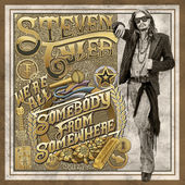 170 Steven Tyler Were All Somebody From Somewhere