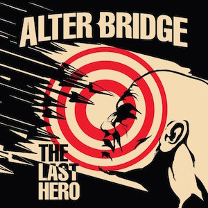 300 Alter Bridge Last Hero