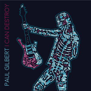 300 Paul Gilbert I Can Destroy